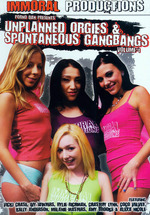 Unplanned Orgies And Spontaneous Gangbangs
