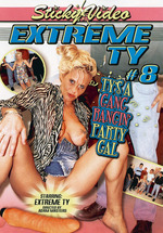 Extreme TY 8: Ty's A Gang Bangin' Party Gal