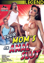 Your Mom's An Anal Slut